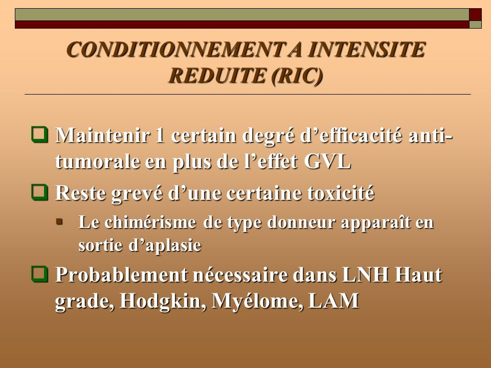 CONDITIONNEMENT A INTENSITE REDUITE (RIC)