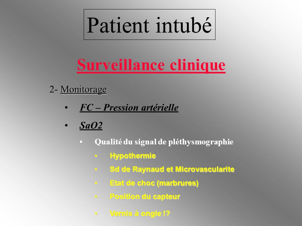Patient intubé Surveillance clinique 2- Monitorage