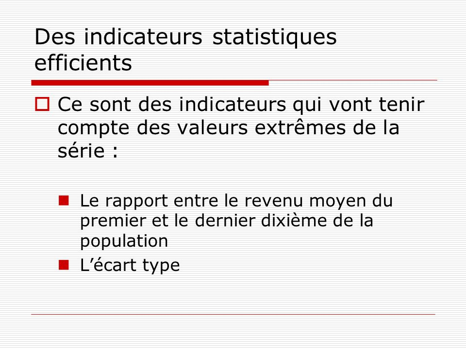 Des indicateurs statistiques efficients