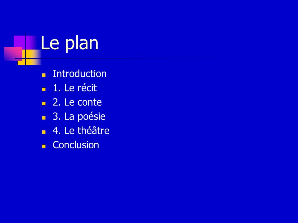 Le plan Introduction 1. Le récit 2. Le conte 3. La poésie