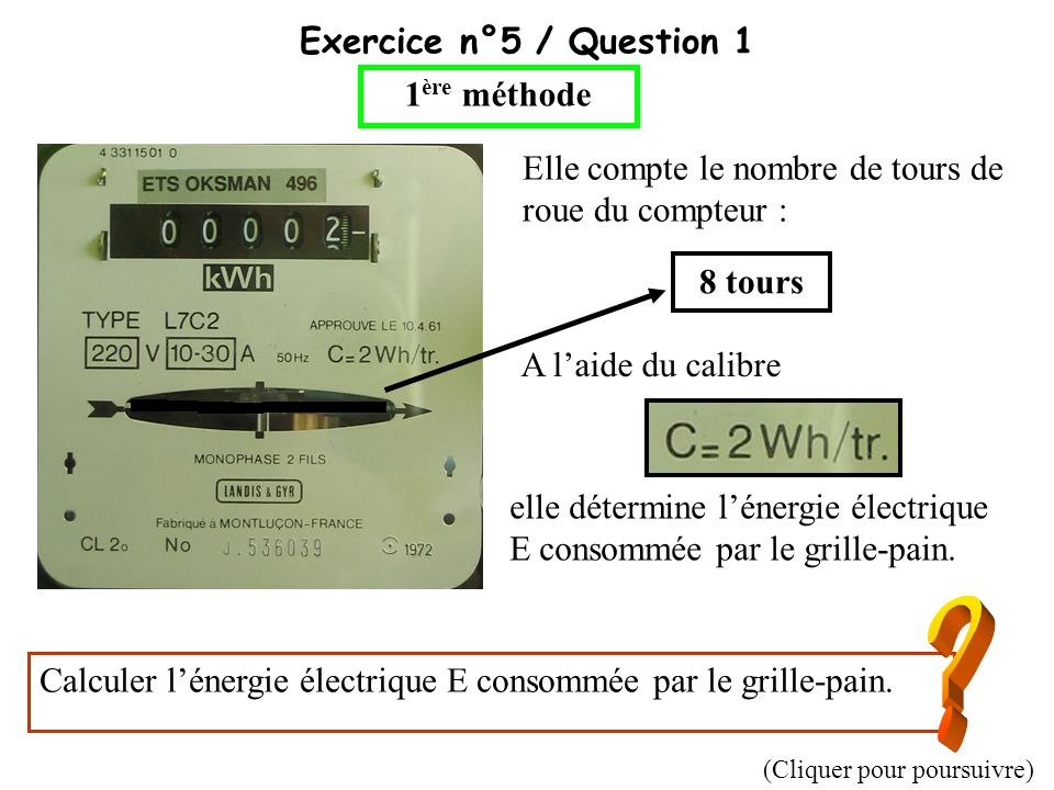 Exercice n°5 / Question 1 1ère méthode