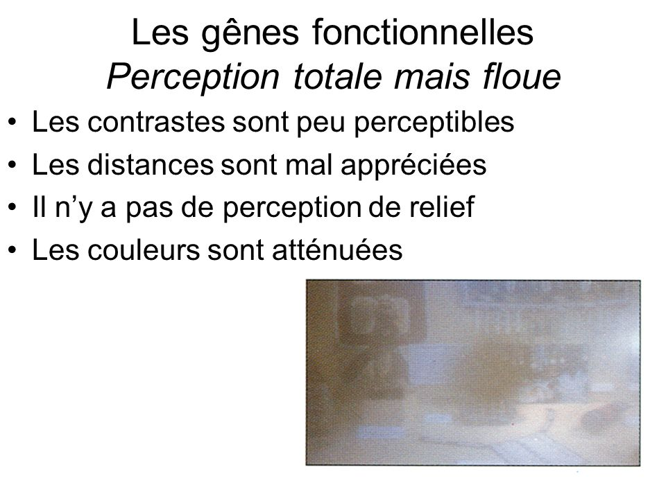 Les gênes fonctionnelles Perception totale mais floue