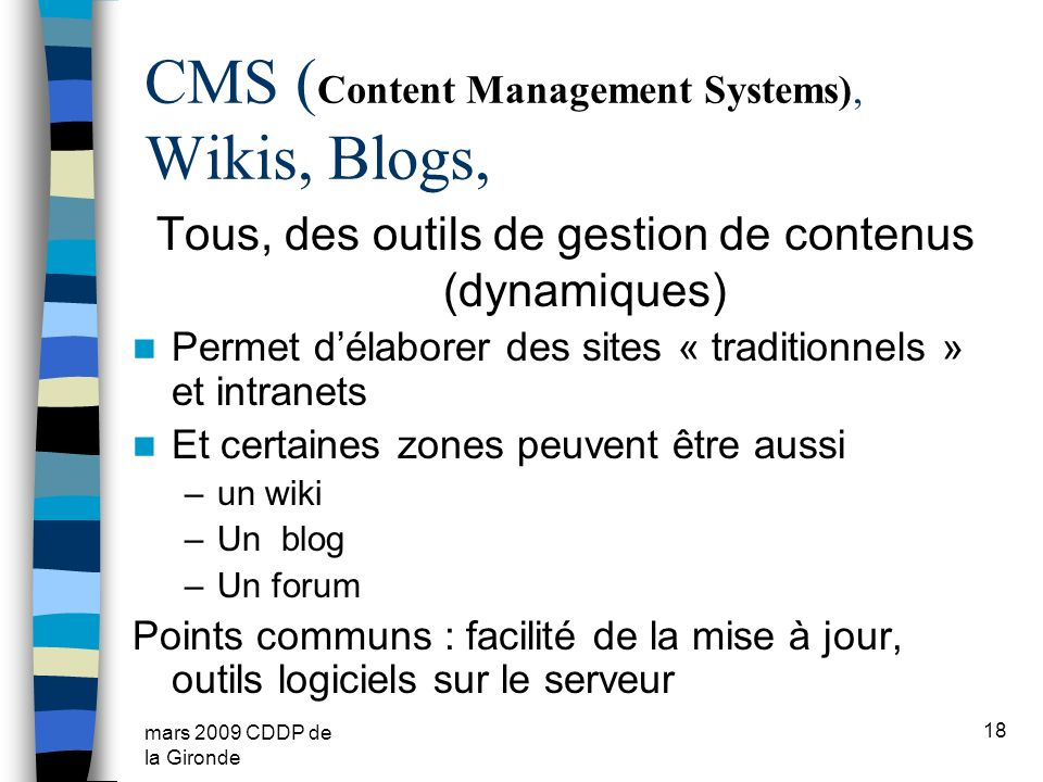 CMS (Content Management Systems), Wikis, Blogs,