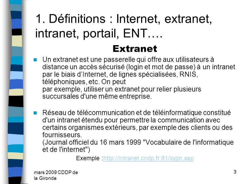 Exemple :http://intranet.cndp.fr:81/login.asp