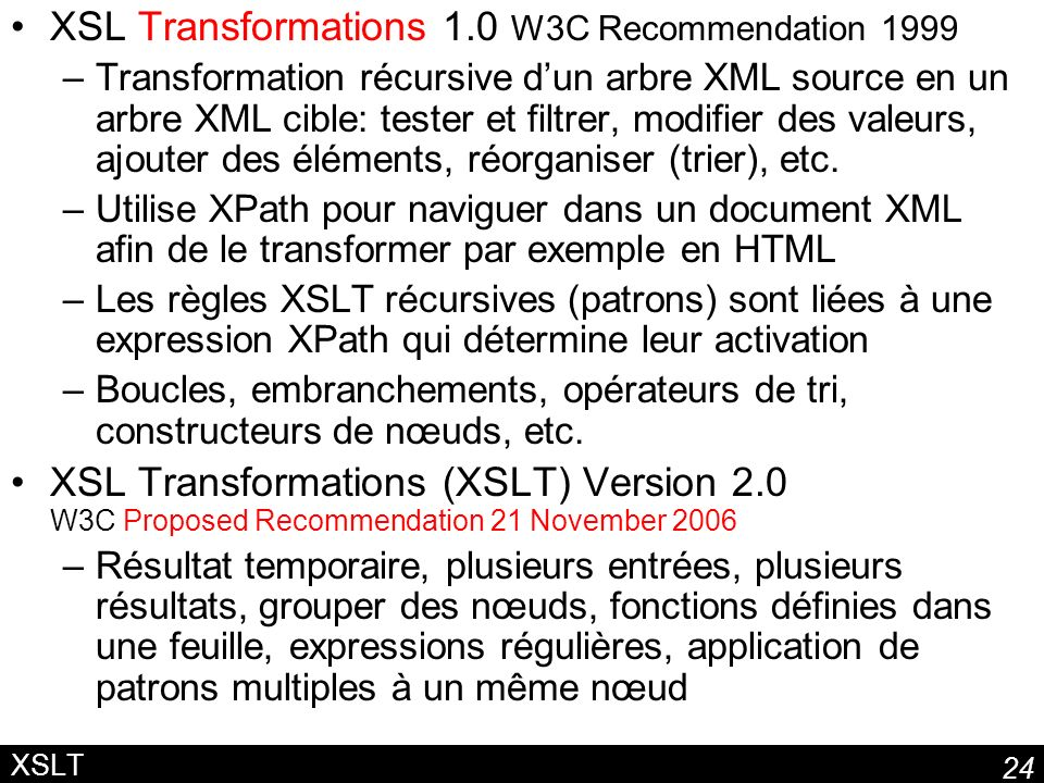 XSL Transformations 1.0 W3C Recommendation 1999