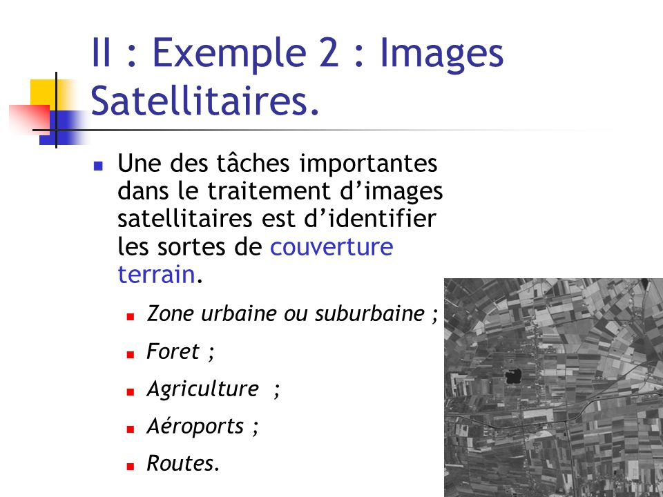 II : Exemple 2 : Images Satellitaires.