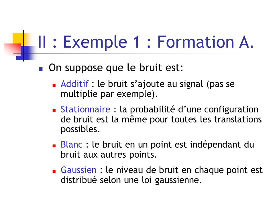 II : Exemple 1 : Formation A.