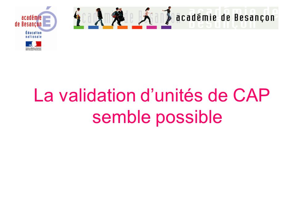 La validation d'unités de CAP semble possible