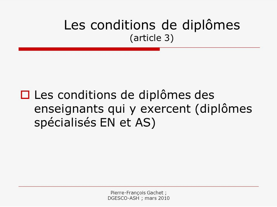 Les conditions de diplômes (article 3)