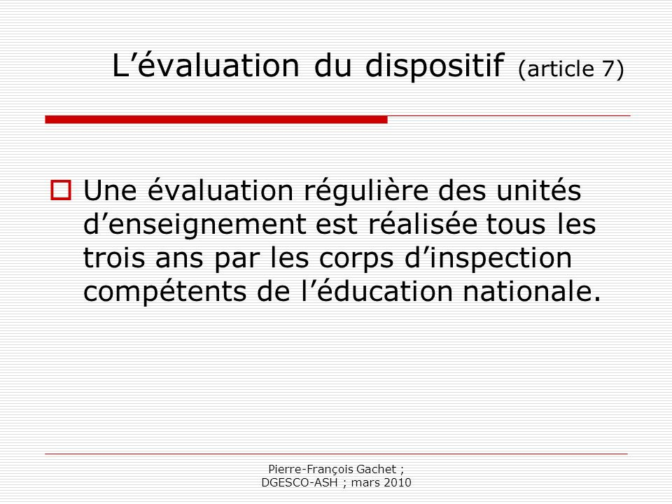 L'évaluation du dispositif (article 7)