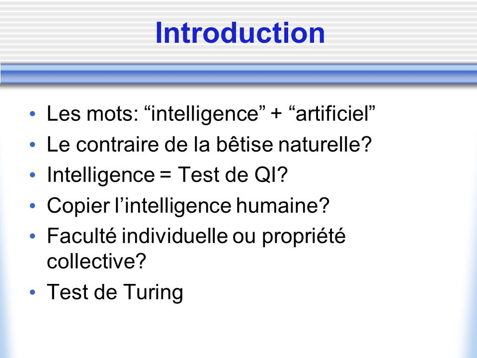 Introduction Les mots: intelligence + artificiel