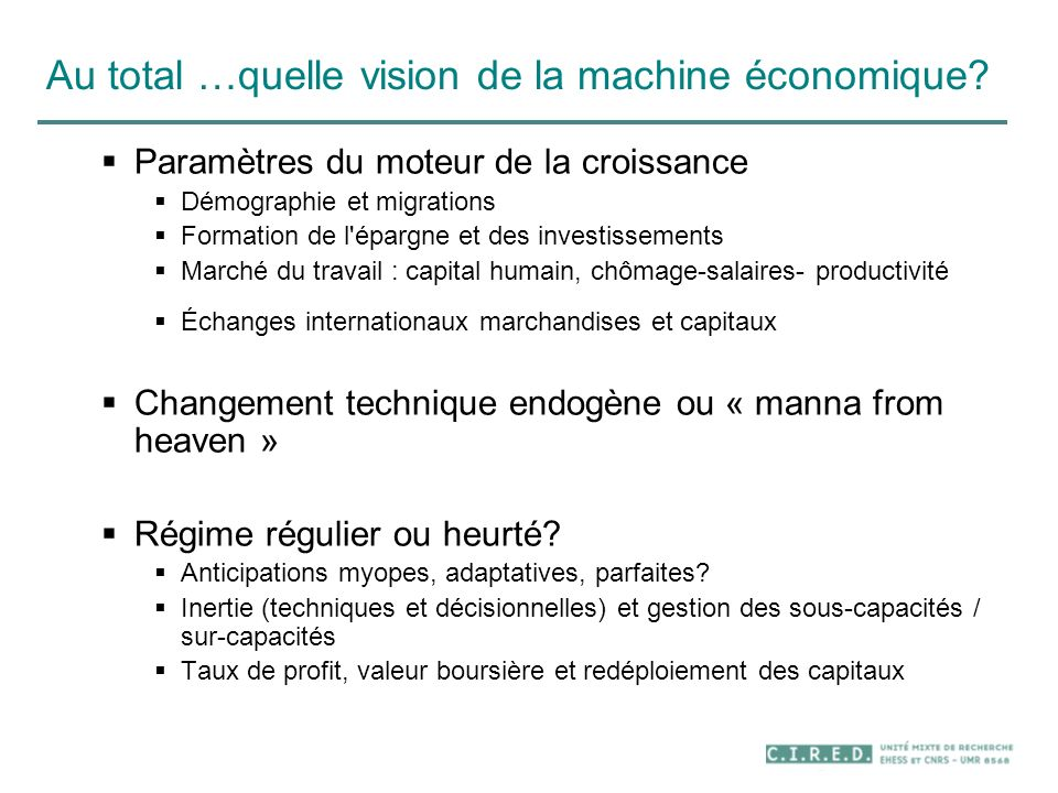 Au total …quelle vision de la machine économique