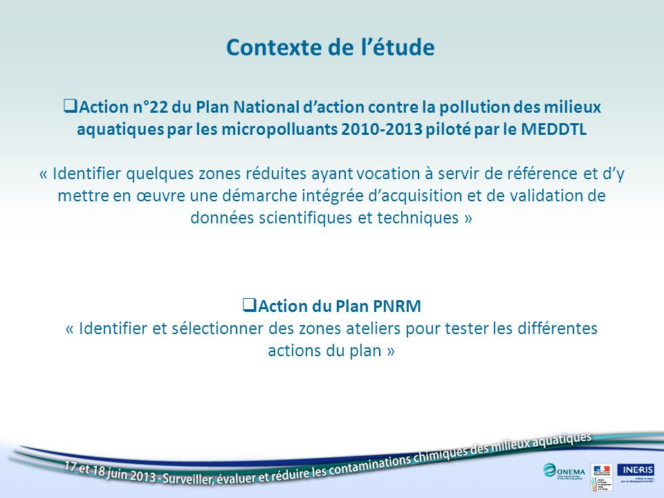 Contexte de l'étude Action n°22 du Plan National d'action contre la pollution des milieux.