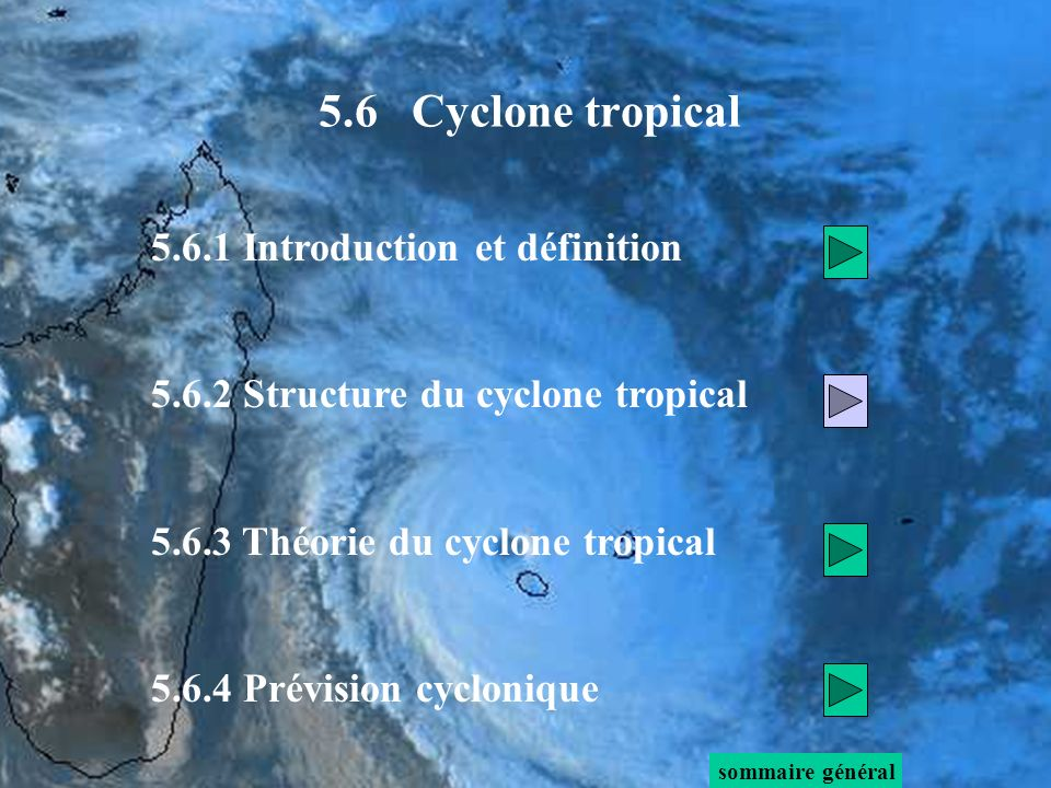 5.6 Cyclone tropical 5.6.1 Introduction et définition