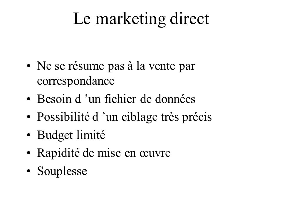 Le marketing direct Ne se résume pas à la vente par correspondance