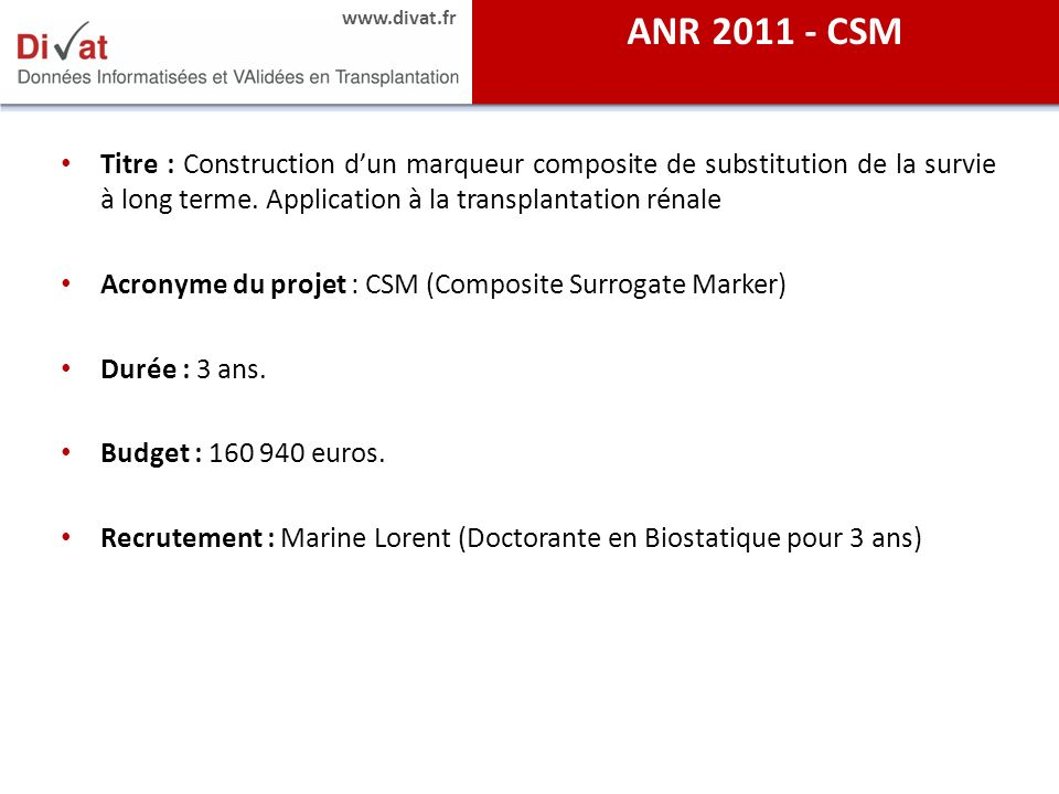 ANR 2011 - CSM Titre : Construction d'un marqueur composite de substitution de la survie à long terme. Application à la transplantation rénale.
