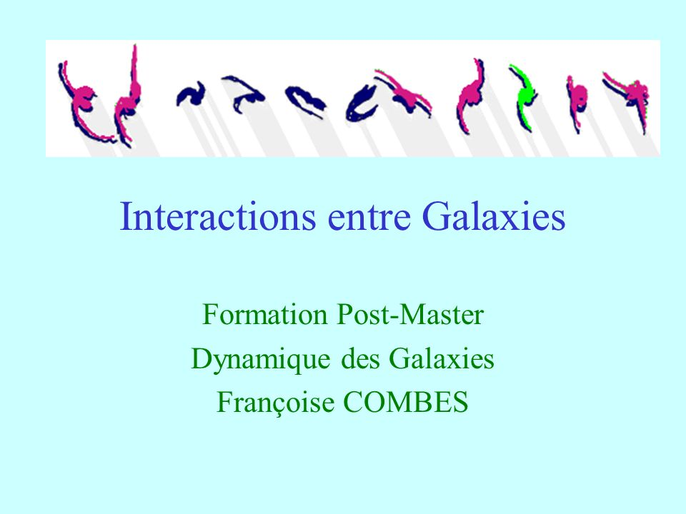 Interactions entre Galaxies