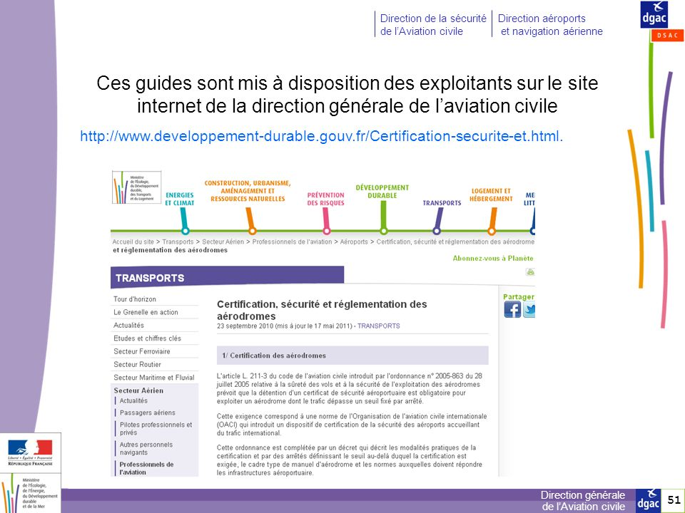 Ces guides sont mis à disposition des exploitants sur le site internet de la direction générale de l'aviation civile