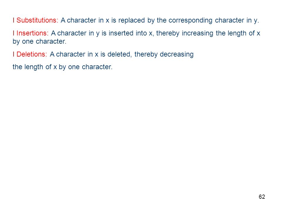 I Substitutions: A character in x is replaced by the corresponding character in y.