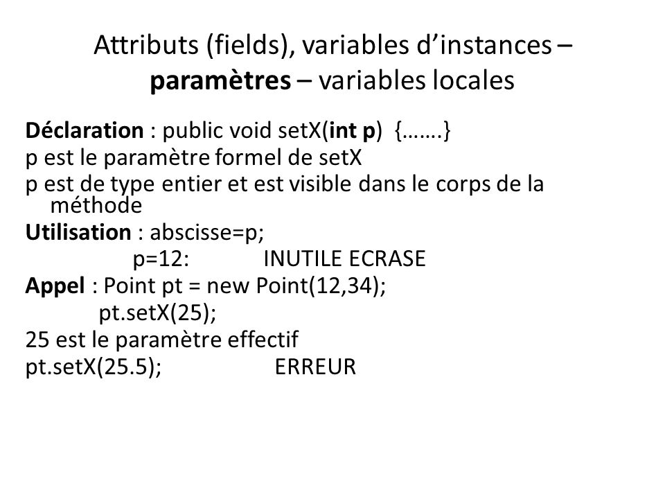Attributs (fields), variables d'instances – paramètres – variables locales