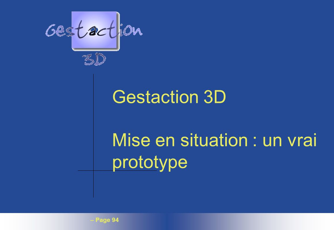 Gestaction 3D Mise en situation : un vrai prototype