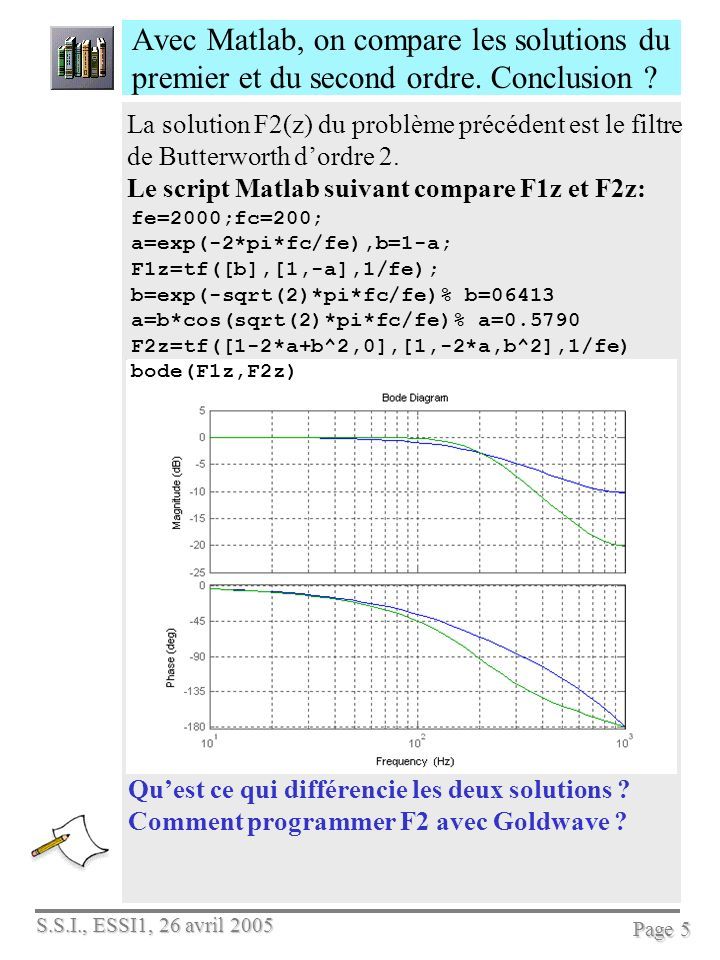 Avec Matlab, on compare les solutions du premier et du second ordre