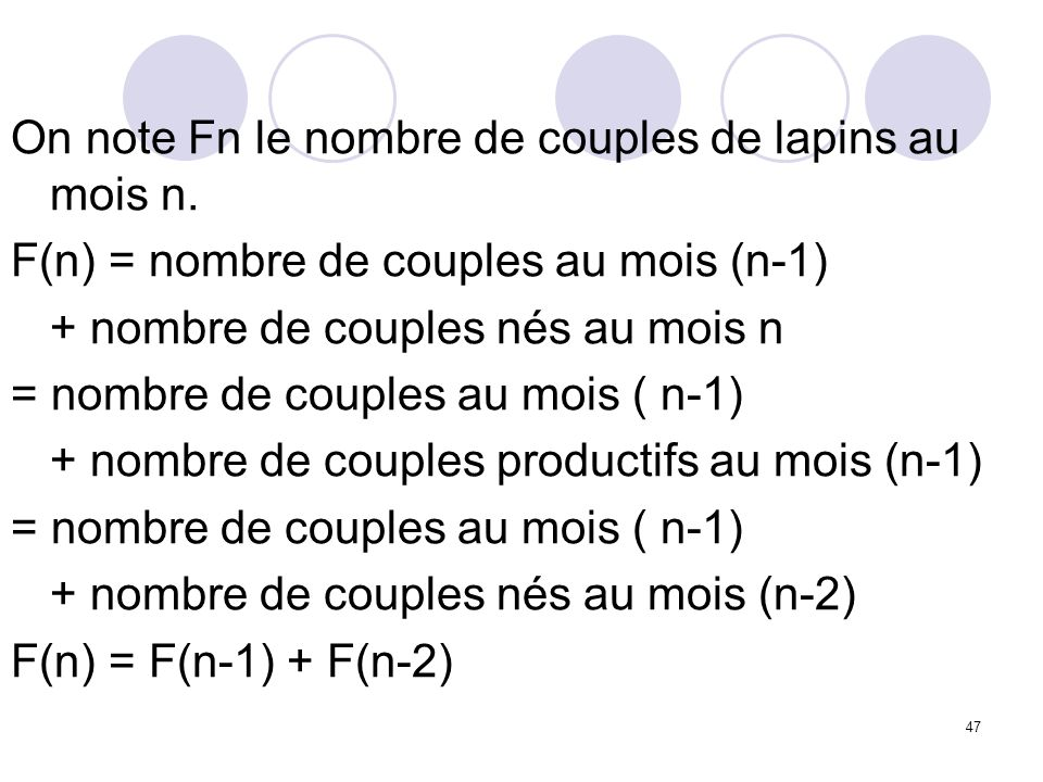 On note Fn le nombre de couples de lapins au mois n.
