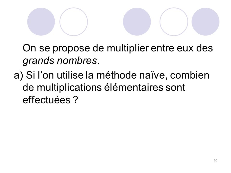 On se propose de multiplier entre eux des grands nombres.