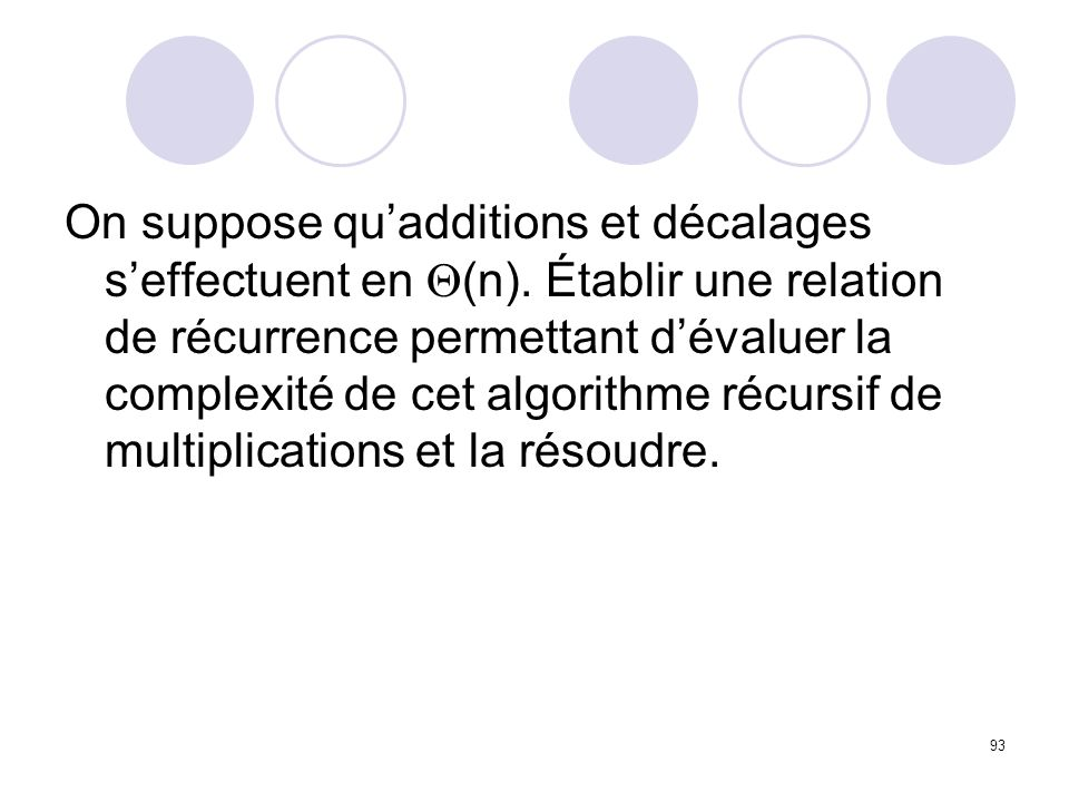 On suppose qu'additions et décalages s'effectuent en (n)