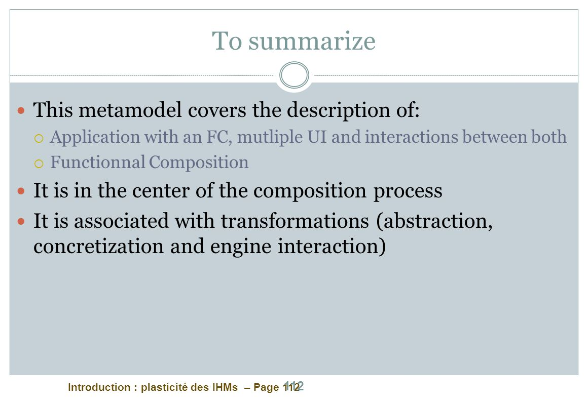 To summarize This metamodel covers the description of: