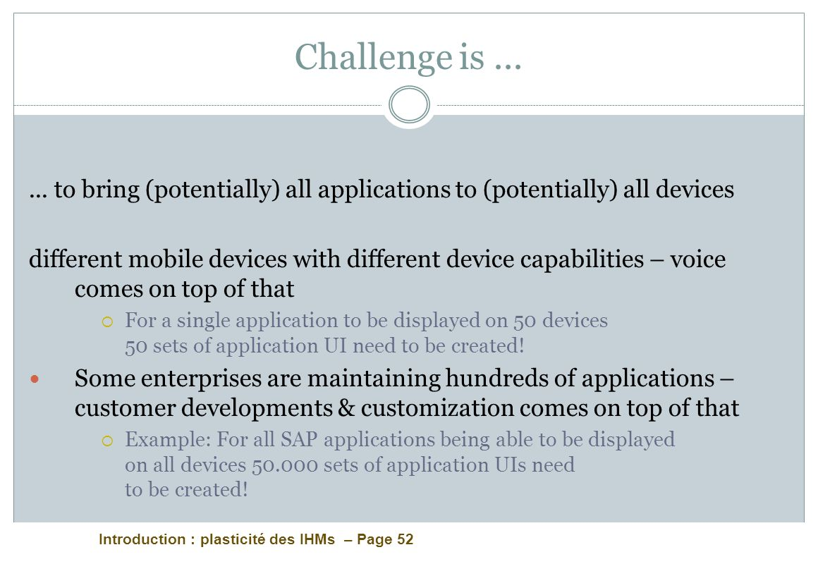 Challenge is ... ... to bring (potentially) all applications to (potentially) all devices.