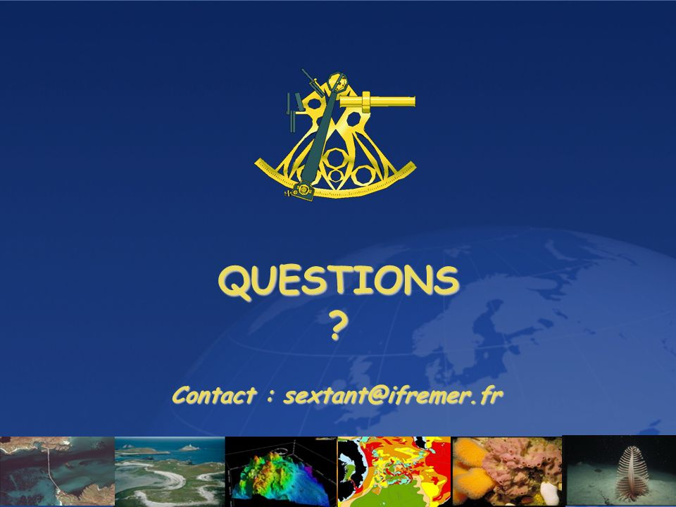 QUESTIONS Contact : sextant@ifremer.fr