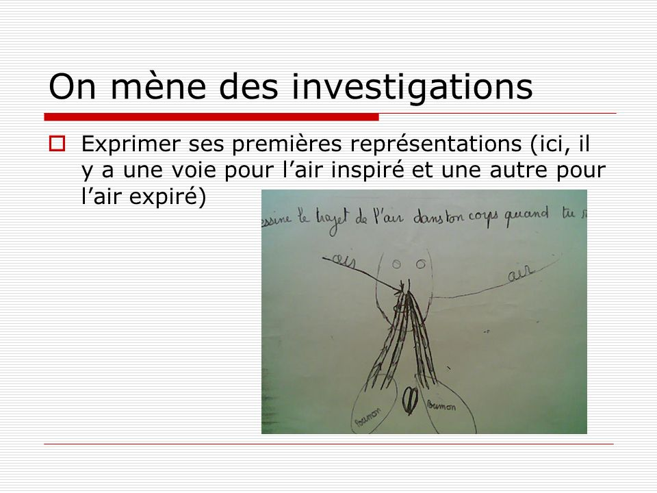 On mène des investigations
