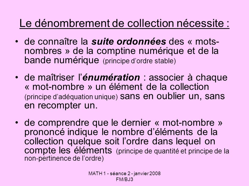 Le dénombrement de collection nécessite :