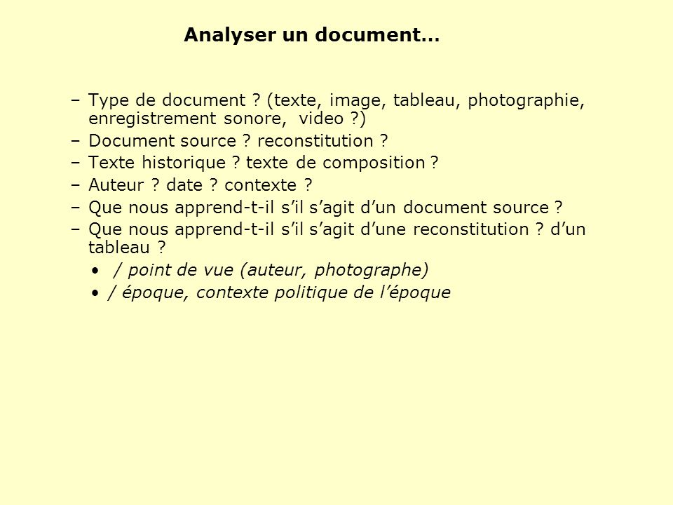 Analyser un document… Type de document (texte, image, tableau, photographie, enregistrement sonore, video )