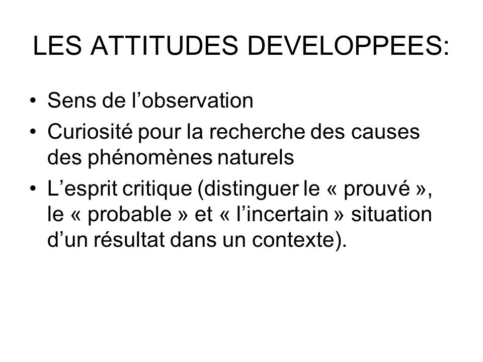 LES ATTITUDES DEVELOPPEES: