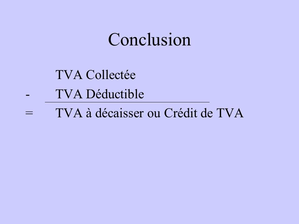 Conclusion TVA Collectée - TVA Déductible