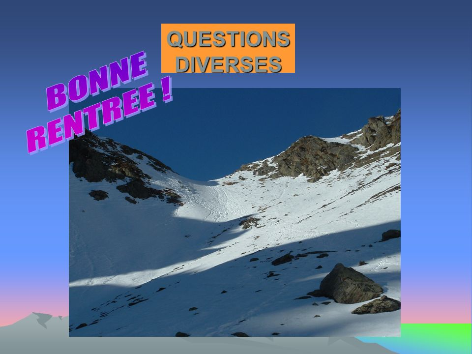 QUESTIONS DIVERSES BONNE RENTREE !