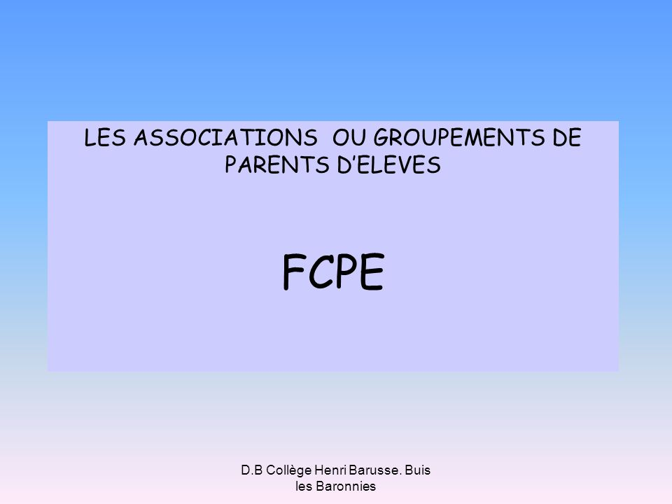 FCPE LES ASSOCIATIONS OU GROUPEMENTS DE PARENTS D'ELEVES