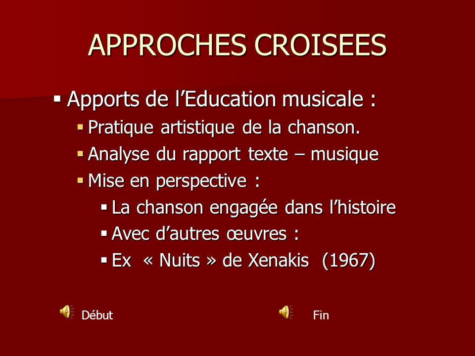 APPROCHES CROISEES Apports de l'Education musicale :