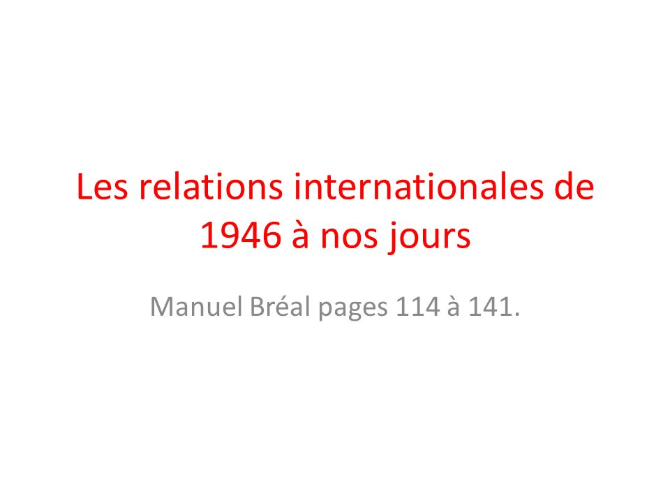 Les relations internationales de 1946 à nos jours