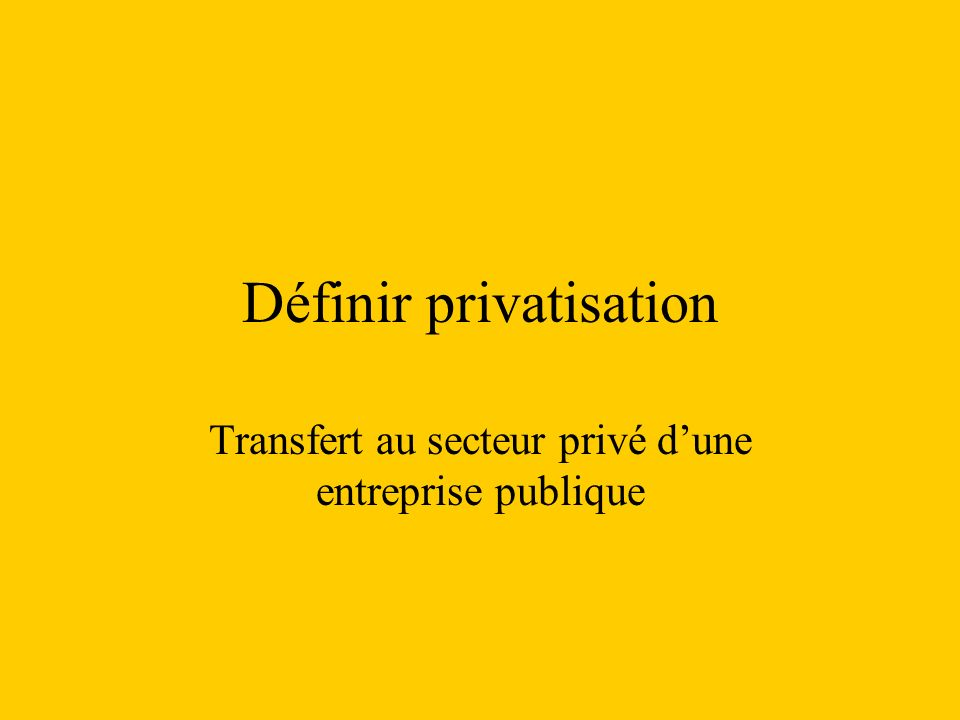 Définir privatisation