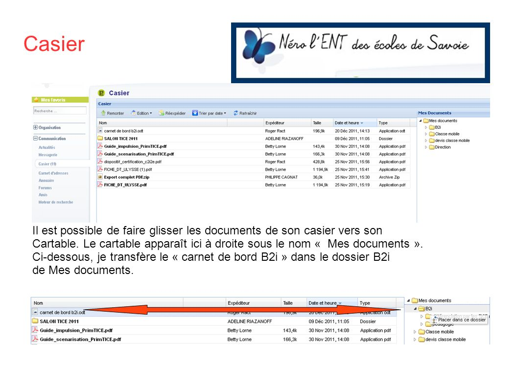 Casier Il est possible de faire glisser les documents de son casier vers son.