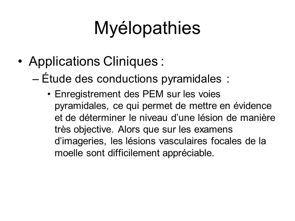 Myélopathies Applications Cliniques :