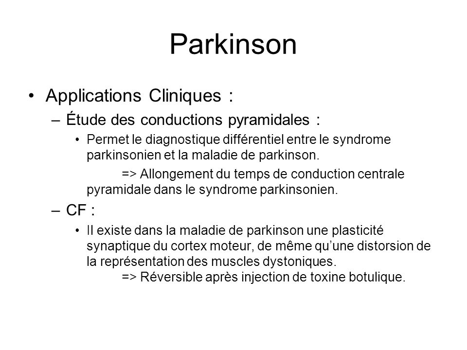 Parkinson Applications Cliniques : Étude des conductions pyramidales :