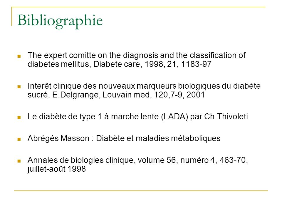 Bibliographie The expert comitte on the diagnosis and the classification of diabetes mellitus, Diabete care, 1998, 21, 1183-97.