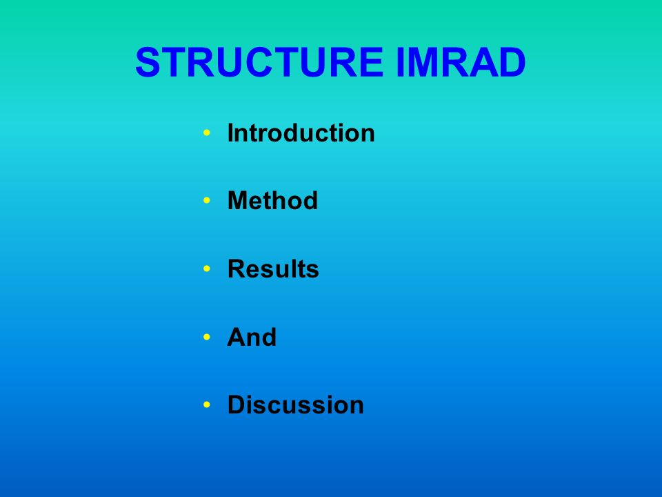 STRUCTURE IMRAD Introduction Method Results And Discussion