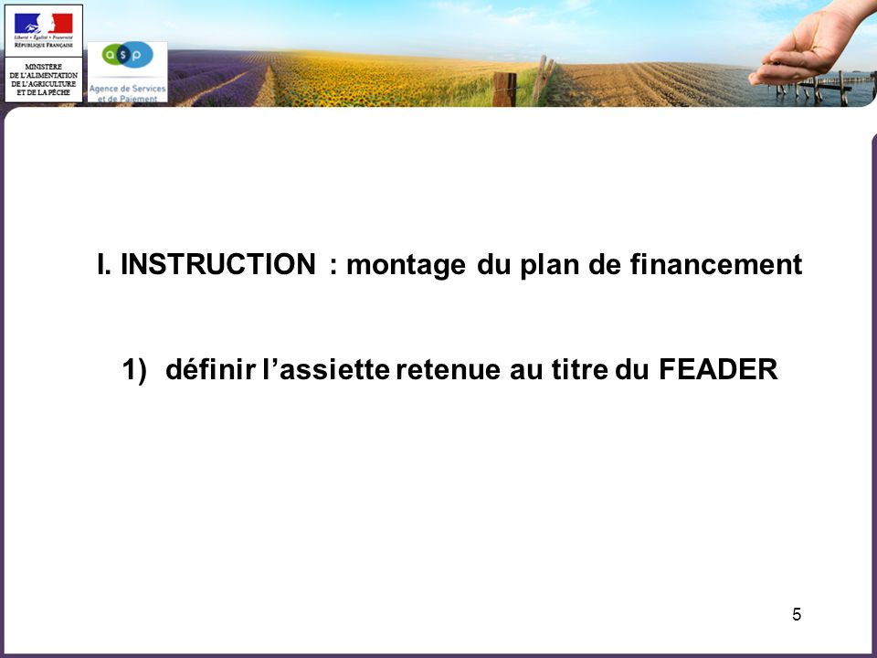 I. INSTRUCTION : montage du plan de financement