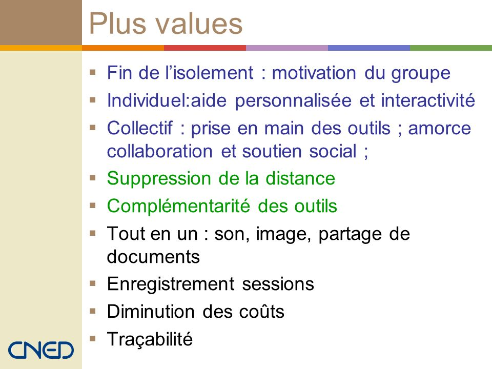 Plus values Fin de l'isolement : motivation du groupe