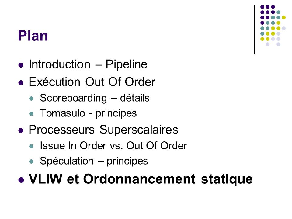 Plan VLIW et Ordonnancement statique Introduction – Pipeline